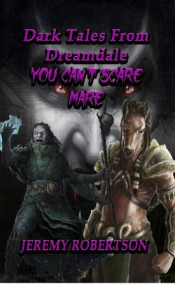 DARK TALES FROM DREAMDALE: You Can't Scare Mare