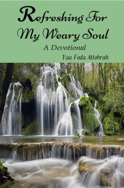 Refreshing For My Weary Soul: A Devotional